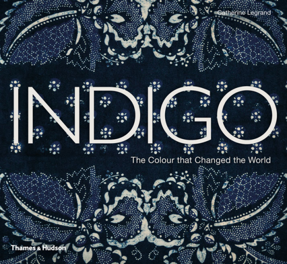 Indigo: The Colour That Change the World